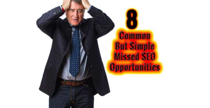 The 8 Most Common But Simple Missed Opportunities In Optimizing Content