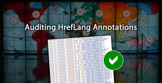 Auditing Hreflang Annotations: The Most Common Issues & How To Avoid Them
